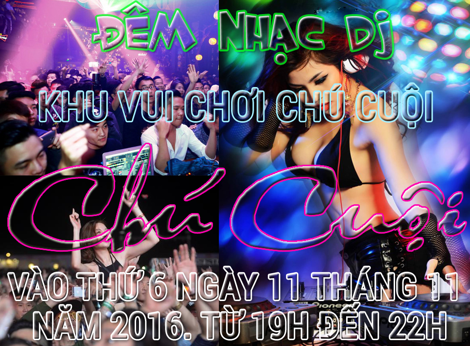 KHU VUI CHƠI CHÚ CUỘI tổ chức đêm nhạc DJ